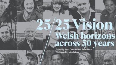 25/25 Vision: Welsh horizons across 50 years
